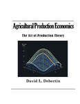 Agricultural Production Economics: The Art of Production Theory by David L. Debertin