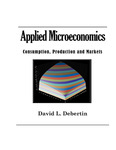 Applied Microeconomics: Consumption, Production and Markets by David L. Debertin