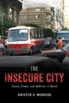 The Insecure City: Space, Power, and Mobility in Beirut by Kristin V. Monroe