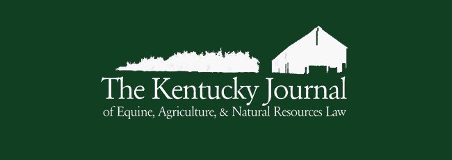 Kentucky Journal of Equine, Agriculture, & Natural Resources Law Symposia