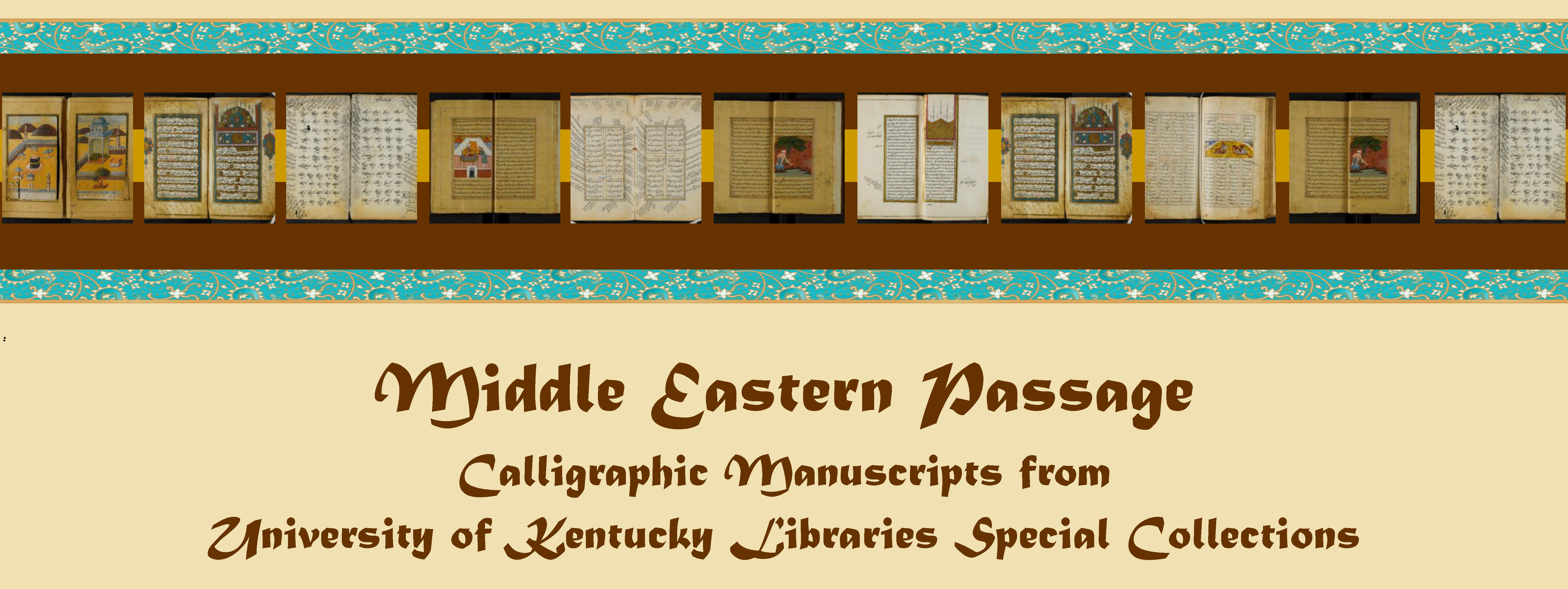 Middle Eastern Passage: Calligraphic Manuscripts from University of Kentucky Libraries Special Collections