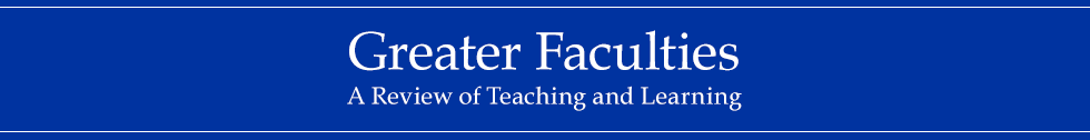 Greater Faculties: A Review of Teaching and Learning