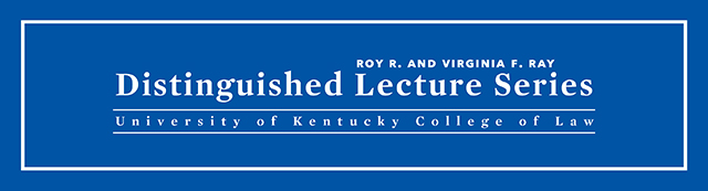Roy R. and Virginia F. Ray Distinguished Lecture Series