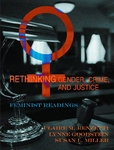 Rethinking Gender, Crime, and Justice: Feminist Readings by Claire M. Renzetti, Lynne Goodstein, and Susan L. Miller