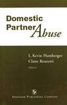 Domestic Partner Abuse by L. Kevin Hamberger and Claire M. Renzetti