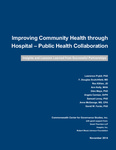 Improving Community Health through Hospital-Public Health Collaboration: Insights and Lessons Learned from Successful Partnerships by Lawrence Prybil, F. Douglas Scutchfield, Rex Killian, Ann Kelly, Glen P. Mays, Angela Carman, Samuel Levey, Anne McGeorge, and David W. Fardo