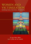 Women and Victimization: Contributing Factors, Interventions, and Implications by T. K. Logan, Robert Walker, Carol E. Jordan, and Carl G. Leukefeld