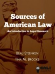 Sources of American Law: An Introduction to Legal Research by Tina M. Brooks and Beau Steenken