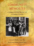 Community Memories: A Glimpse of African American Life in Frankfort, Kentucky by Winona L. Fletcher, Sheila Mason Burton, James E. Wallace, and Douglas A. Boyd