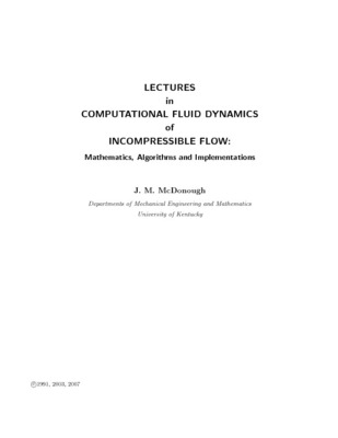Lectures in Computational Fluid Dynamics of Incompressible Flow