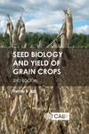 Seed Biology and Yield of Grain Crops by Dennis B. Egli