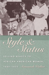 Style and Status: Selling Beauty to African American Women, 1920-1975