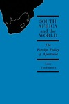 South Africa and the World: The Foreign Policy of Apartheid by Amry Vandenbosch