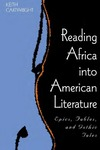 Reading Africa into American Literature: Epics, Fables, and Gothic Tales by Keith Cartwright