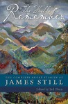 The Hills Remember: The Complete Short Stories of James Still by James Still and Ted Olson