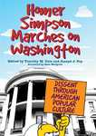 Homer Simpson Marches on Washington: Dissent through American Popular Culture by Timothy M. Dale and Joseph J. Foy