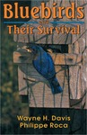 Bluebirds And Their Survival by Wayne H. Davis and Philippe Roca