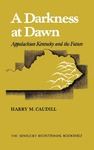 A Darkness at Dawn: Appalachian Kentucky and the Future