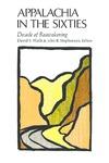 Appalachia in the Sixties: Decade of Reawakening by David S. Walls and John B. Stephenson