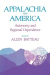 Appalachia and America: Autonomy and Regional Dependence