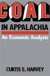 Coal In Appalachia: An Economic Analysis by Curtis E. Harvey