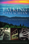 Talking Appalachian: Voice, Identity, and Community by Amy D. Clark and Nancy M. Hayward