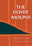 The Dover Mound by William S. Webb and Charles E. Snow