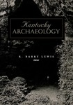 Kentucky Archaeology by R. Barry Lewis