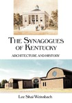 The Synagogues of Kentucky: Architecture and History by Lee Shai Weissbach