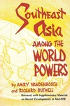 Southeast Asia Among the World Powers by Amry Vandenbosch and Richard Butwell