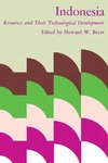 Indonesia: Resources and Their Technological Development by Howard W. Beers