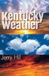 Kentucky Weather by Jerry Hill