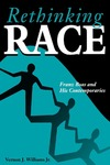 Rethinking Race: Franz Boas and His Contemporaries by Vernon J. Williams Jr.