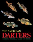The American Darters by Robert A. Kuehne and Roger W. Barbour