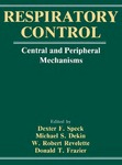 Respiratory Control: Central and Peripheral Mechanisms by Dexter F. Speck, Michael S. Dekin, W. Robert Revelette, and Donald T. Frazier
