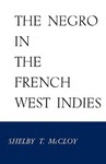 The Negro in the French West Indies by Shelby T. McCloy