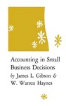 Accounting in Small Business Decisions by James L. Gibson and W. Warren Haynes