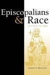 Episcopalians and Race: Civil War to Civil Rights by Gardiner H. Shattuck Jr.