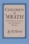 Children of Wrath: New School Calvinism and Antebellum Reform