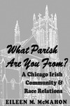 What Parish Are You From? A Chicago Irish Community and Race Relations