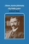 Hiram Martin Chittenden: His Public Career by Gordon B. Dodds