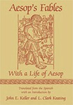 Aesop's Fables: With a Life of Aesop by John E. Keller and L. Clark Keating