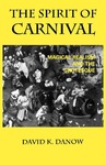 The Spirit of Carnival: Magical Realism and the Grotesque by David K. Danow