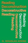 Reading Deconstruction, Deconstructive Reading