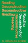 Reading Deconstruction, Deconstructive Reading