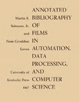 Annotated Bibliography of Films in Automation, Data Processing, and Computer Science