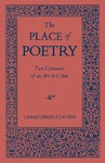 The Place of Poetry: Two Centuries of an Art in Crisis