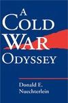 A Cold War Odyssey by Donald E. Nuechterlein