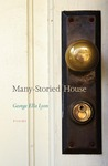 Many-Storied House: Poems by George Ella Lyon