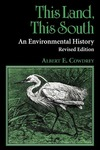This Land, This South: An Environmental History